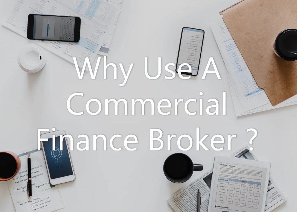 Why Use A Commercial Finance Broker?